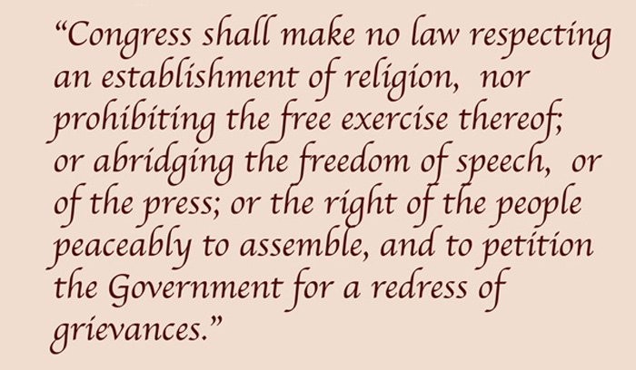 The First Amendment of the U. S. Bill of Rights.